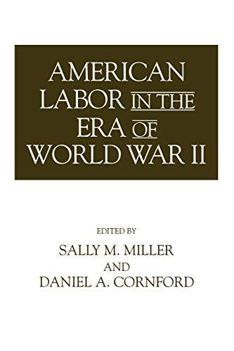 American Labor in the Era of World War II By Daniel Cornford