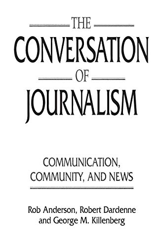 The Conversation of Journalism By Rob Anderson