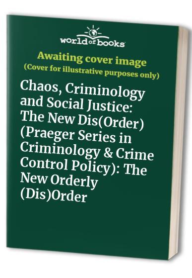 Chaos, Criminology, and Social Justice By Dragan Milovanovic