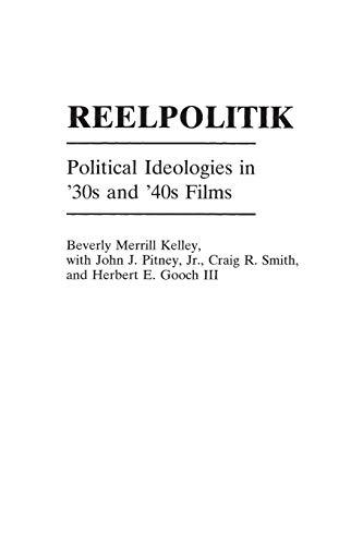 Reelpolitik By Beverly Merrill Kelley, Ph.D.