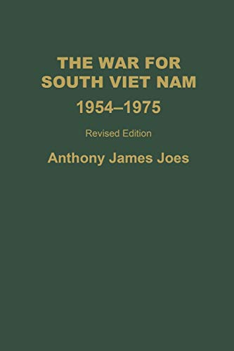 The War for South Viet Nam, 1954-1975, 2nd Edition By Anthony J. Joes