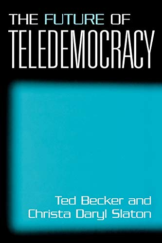 The Future of Teledemocracy By Ted Becker