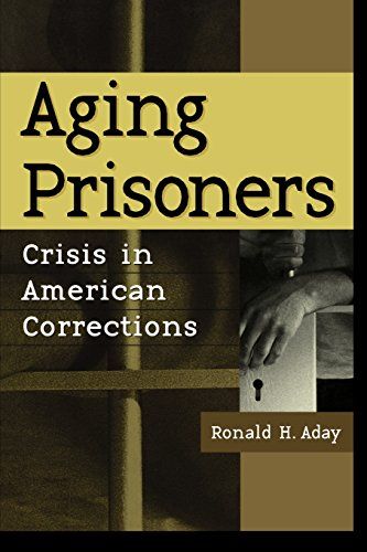Aging Prisoners By Ronald H. Aday