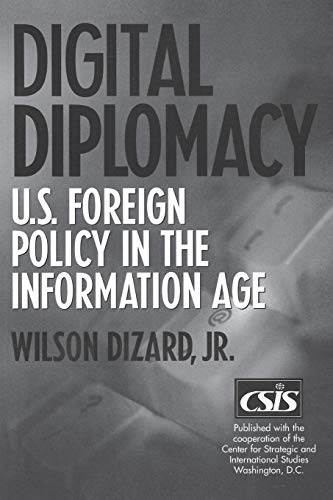 Digital Diplomacy By Wilson Dizard, Jr.