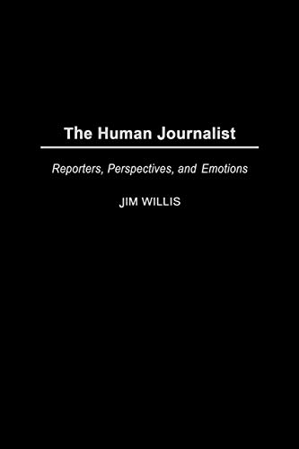 The Human Journalist By Jim Willis