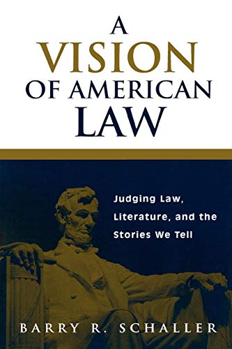 A Vision of American Law By Barry R. Schaller