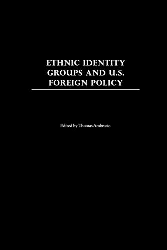 Ethnic Identity Groups and U.S. Foreign Policy By Thomas Ambrosio