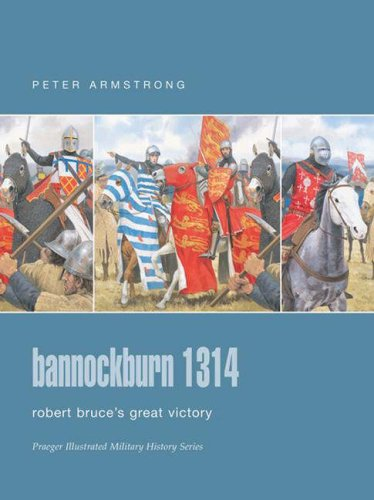Bannockburn 1314 By Pete Armstrong