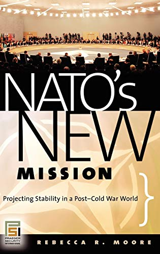 NATO's New Mission By Rebecca R. Moore