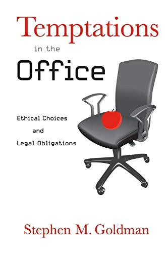 Temptations in the Office By Stephen M. Goldman