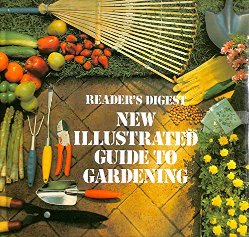 New Illustrated Guide to Gardening (European Climates Edition) By Reader's Digest Association