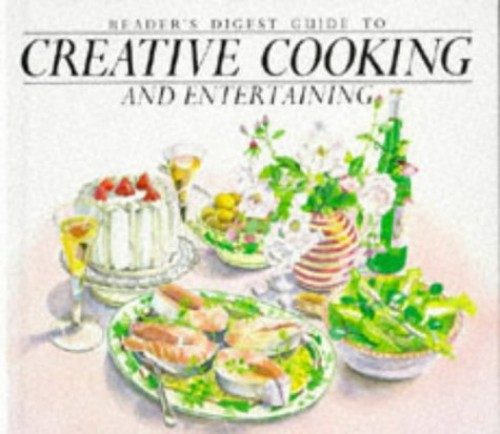"""Reader's Digest"" Guide to Creative Cooking and Entertaining By Reader's Digest Association"