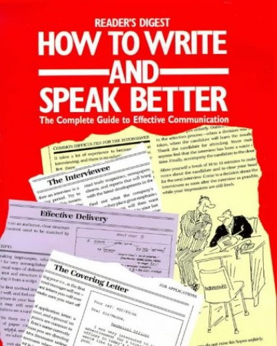How to Write and Speak Better: A Practical Guide to Using the English Dictionary More Effectively By Reader's Digest
