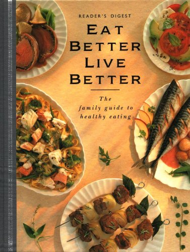 Eat Better, Live Better by Reader's Digest