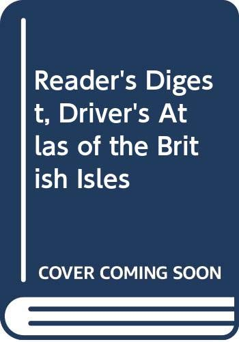 """Reader's Digest"", Driver's Atlas of the British Isles By Reader's Digest Association"