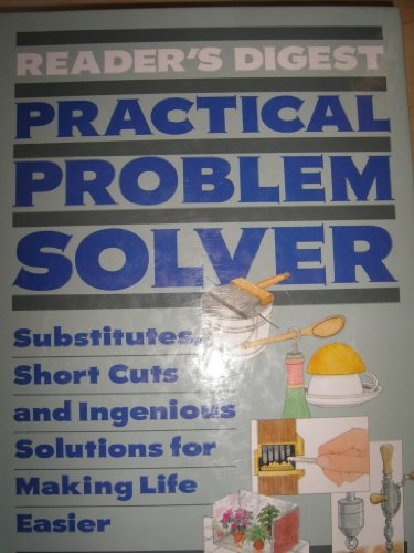 """Reader's Digest"" Practical Problem Solver By Anon"