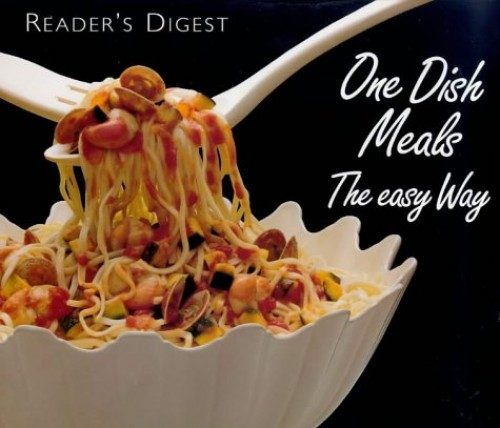 One Dish Meals the Easy Way By Reader's Digest