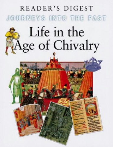 Life in the Age of Chivalry By Reader's Digest Association