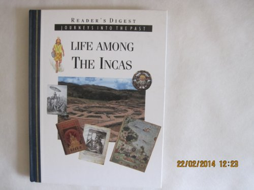 Life among the Incas (Journeys into the past)