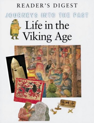 Life in the Viking Age (Journeys into the Past S.) By Reader's Digest Association