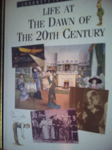 Life at the dawn of the 20th Century (Journeys into the past)