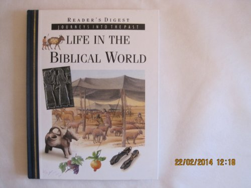 Life in the Biblical World by Reader's Digest Association