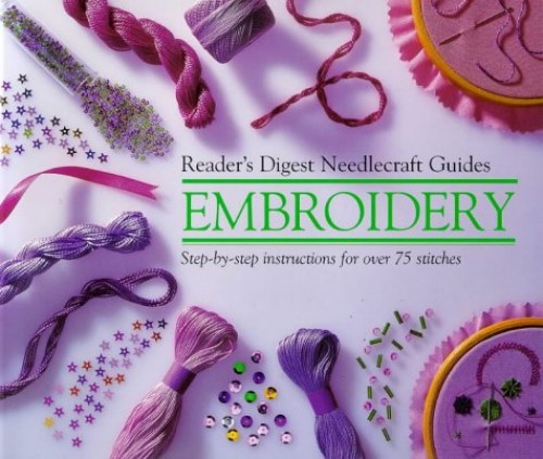 """Reader's Digest"" Basic Guide Embroidery by Reader's Digest Association"