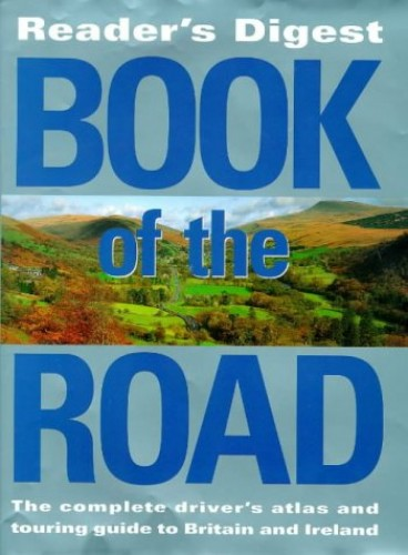 """Reader's Digest"" Book of the Road: Motoring Atlas That Opens Out into a Touring Guide by Reader's Digest Association"
