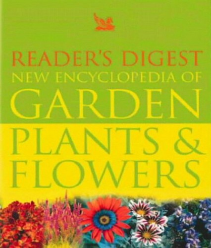 """""""Reader's Digest"""" New Encyclopaedia of Garden Plants and Flowers (Readers Digest)"""