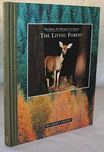 The living forest (The earth, its wonders, its secrets) By David Burnie