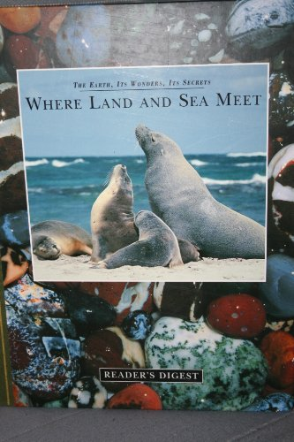 Where land and sea meet: The earth, its wonders, its secrets By Michael Bright