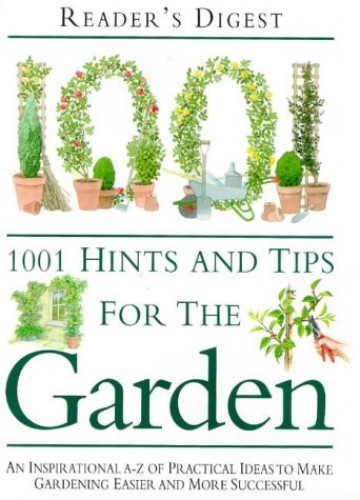 1001 Hints and Tips for the Garden By Reader's Digest
