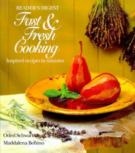 Reader's Digest Fast and Fresh Cooking By Oded Schwartz