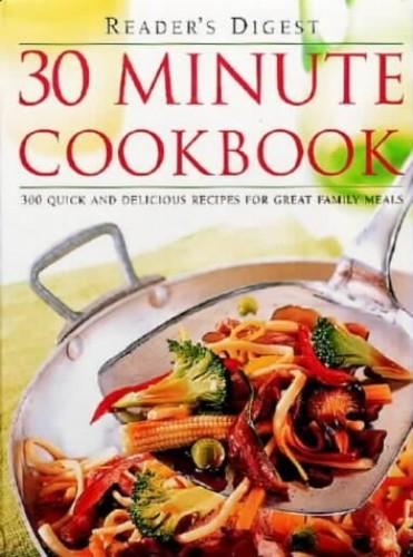 30 Minute Cookbook By Reader's Digest
