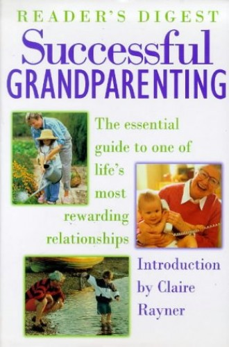 Successful Grandparenting By Introduction by Claire Rayner