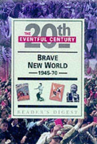 Brave New World, 1945-70 By Reader's Digest Association