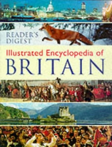 Illustrated Encyclopaedia of Britain By Reader's Digest Association