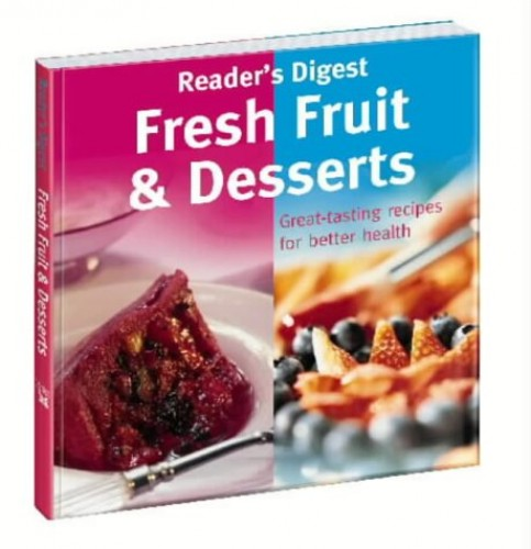 Fresh Fruit and Desserts By Reader's Digest