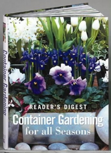 Container Gardening for All Seasons (Readers Digest)