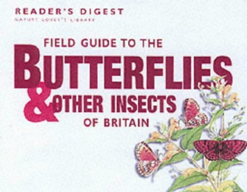Field Guide to the Butterflies and Other Insects of Britain By Reader's Digest