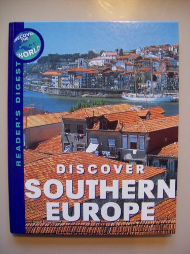 Discover Southern Europe (Reader's Digest discover the world) By Antony Mason