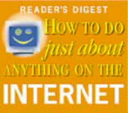 How to Do Just About Anything on the Internet (Readers Digest) By Reader's Digest