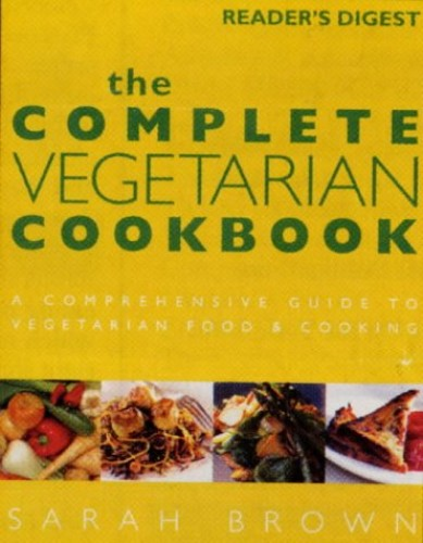 The Complete Vegetarian Cookbook By Sarah Brown