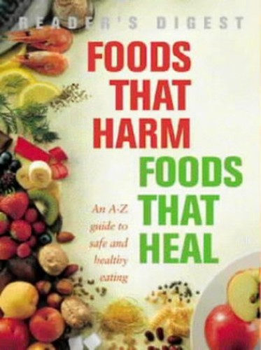Foods That Harm, Foods That Heal By Reader's Digest