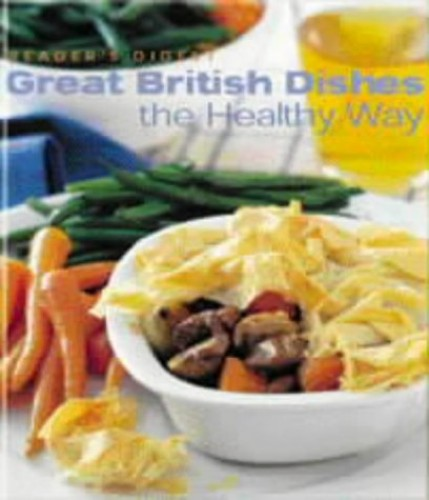 Great British Dishes the Healthy Way By Reader's Digest