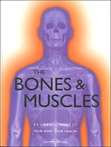 The Bones & Muscles: Your Body Your health
