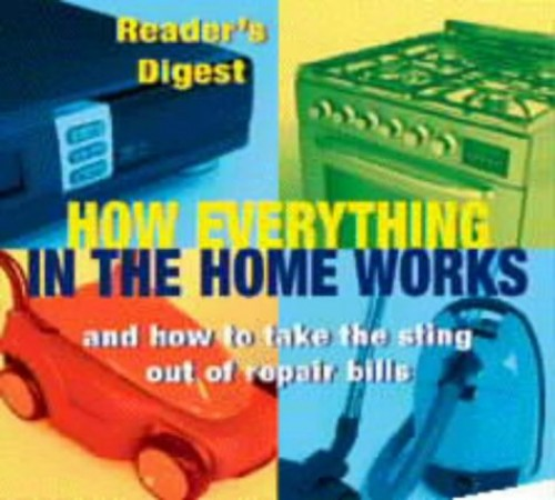 How Everything in the Home Works By Reader's Digest