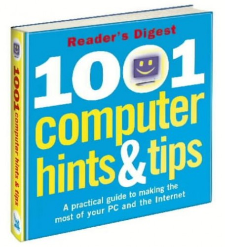 1001 Computer Hints and Tips By Reader's Digest
