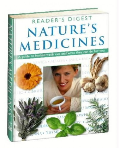 Nature's Medicines: A Guide to Herbal Medicines and What They Can Do for You (Readers Digest)