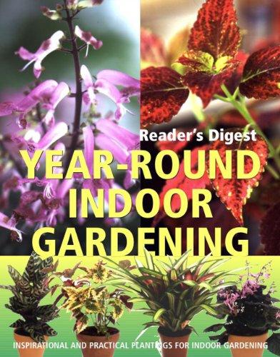 Year-Round Indoor Gardening By Reader's Digest